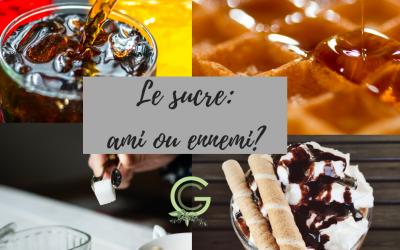 Le sucre: ami ou ennemi?