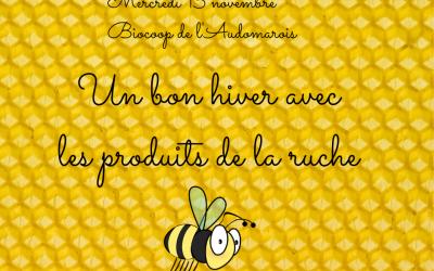 Un bon hiver avec les produits de la ruche